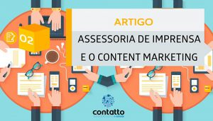 Assessoria de Imprensa e o Content Marketing